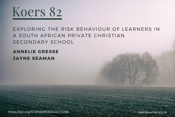 EXPLORING THE RISK BEHAVIOUR OF LEARNERS IN A SOUTH AFRICAN PRIVATE CHRISTIAN SECONDARY SCHOOL