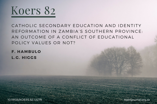 Catholic secondary education and identity reformation in Zambia's Southern Province an outcome of a conflict of educational policy values or not