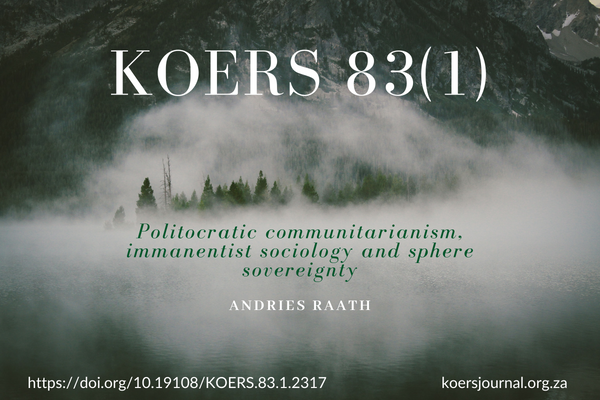 Politocratic communitarianism, immanentist sociology and sphere sovereignty - Andries Raath