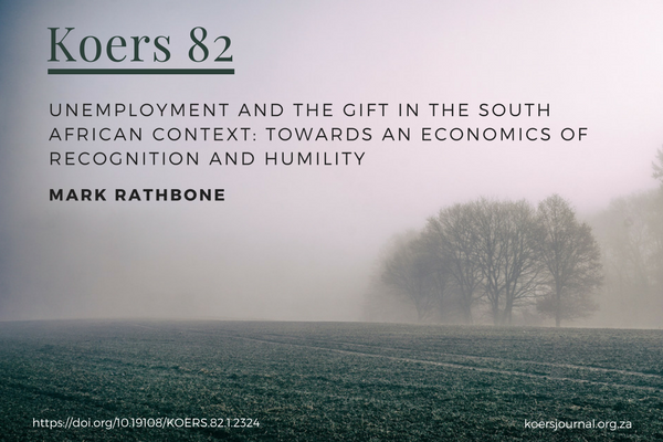 Unemployment and the gift in the South African context Towards an economics of recognition and humility Mark Rathbone