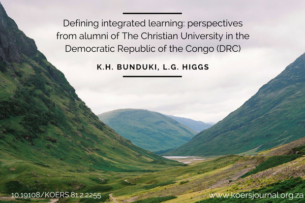 Defining integrated learning: perspectives from alumni of The Christian University in the Democratic Republic of the Congo (DRC) - K.H. Bunduki, L.G. Higgs