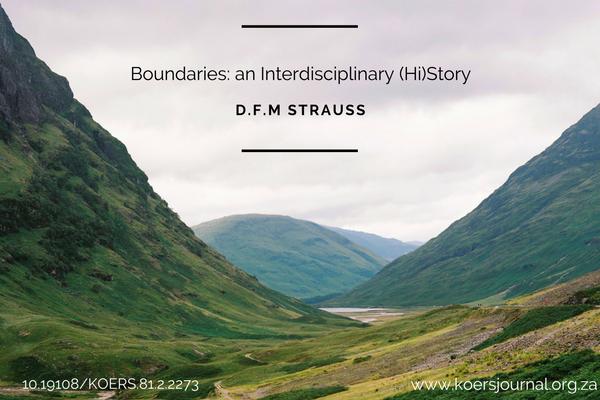 Koers 81(2) - Boundaries: an Interdisciplinary (Hi)Story D.F.M. Strauss