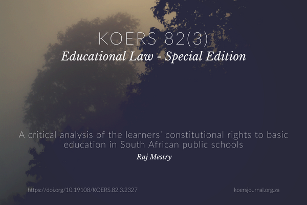 A critical analysis of the learners' constitutional rights to basic education in South Africa - Raj Mestry
