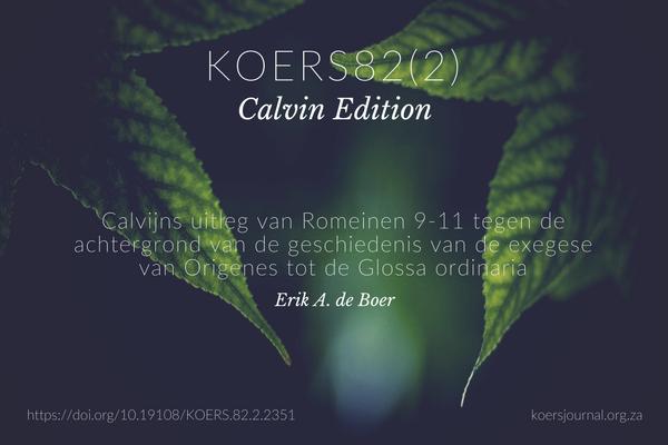 Calvijns uitleg van Romeinen 9-11 tegen de achtergrond van de geschiedenis van de exegese van Origenes tot de Glossa ordinaria Erik A de Boer